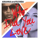 Play & Download Who Did You Love by Flo Rida | Napster