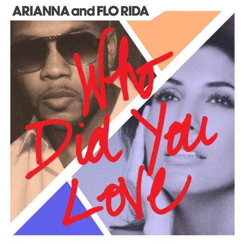 Who Did You Love von Flo Rida