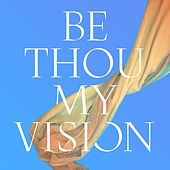 Play & Download Be Thou My Vision by Audrey Assad | Napster