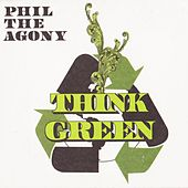 Play & Download Think Green by Phil Da Agony | Napster