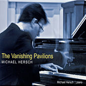 Play & Download Hersch: The Vanishing Pavilions by Michael Hersch | Napster