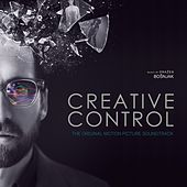 Play & Download Creative Control (Original Motion Picture Soundtrack) by Various Artists | Napster