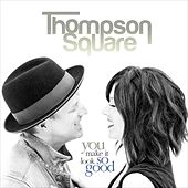 You Make It Look so Good by Thompson Square
