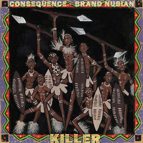 Killer (feat. Brand Nubian) by Consequence