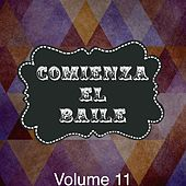 Play & Download Comienza el baile, Vol. 11 by Various Artists | Napster