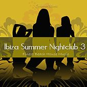 Ibiza Summer Nightclub 3 - Finest Beach House Music by Various Artists