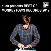Play & Download eLan presents Best Of Monkeytown Records 2012 by Various Artists | Napster