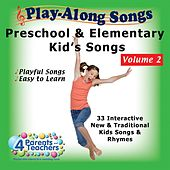 Play-Along Songs: Preschool and Elementary Kid's Songs, Vol. 2 by Various Artists