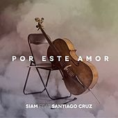 Play & Download Por Este Amor by Santiago Cruz | Napster