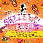 Play & Download Skelewu Riddim by Various Artists | Napster