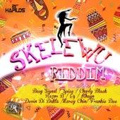 Skelewu Riddim by Various Artists
