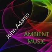 Ambient Music von John Adams