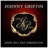Play & Download Gone But Not Forgotten by Johnny Griffin | Napster