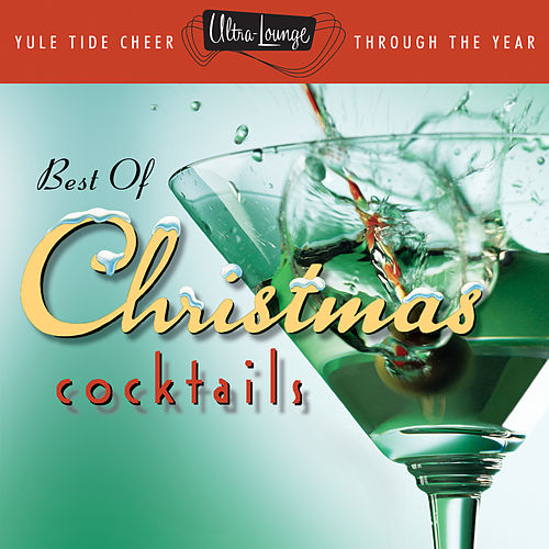 Play & Download The Best Of Christmas Cocktails by Various Artists | Napster