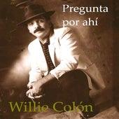 Play & Download Pregunta Por Ahi by Willie Colon | Napster
