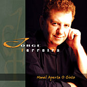 Play & Download Manel Aperta o Cinto by Jorge Ferreira | Napster