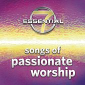 7 Essential Songs Of Passionate Worship by Various Artists