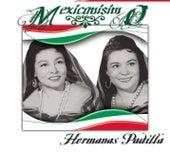 Play & Download Mexicanísimo by Las Hermanas Padilla | Napster