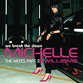 Play & Download We Break The Dawn - The Mixes Part 2 by Michelle Williams | Napster