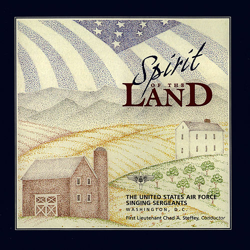Play & Download Spirit of the Land by The United States Air Force Singing Sergeants | Napster