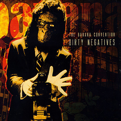 Play & Download Dirty Negatives by The Banana Convention | Napster