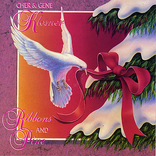 Play & Download Ribbons and Pine by Cher & Gene Klosner | Napster