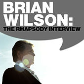 Play & Download Brian Wilson: The Rhapsody Interview 2008 by Brian Wilson | Napster