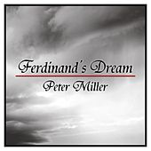 Ferdinand's Dream by Peter Miller