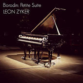 Play & Download Borodin: Petite Suite by Leon Zyker | Napster