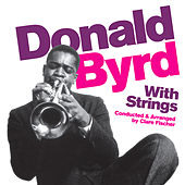 With Strings. Conducted & Arranged by Clare Fischer (Bonus Track Version) by Donald Byrd