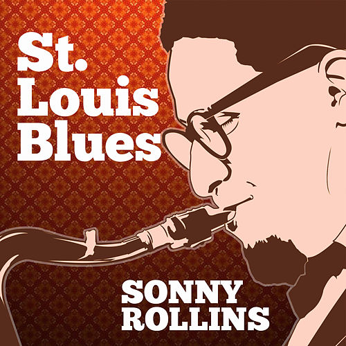 St. Louis Blues by Sonny Rollins