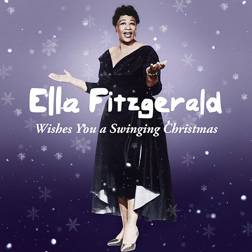 Play & Download Ella Fitzgerald Wishes You a Swinging Christmas by Ella Fitzgerald | Napster