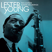 The Complete Aladdin Recordings (Bonus Track Version) by Lester Young