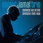 Complete Live at the Spotlite Club 1958 (Bonus Track Version) by Ahmad Jamal