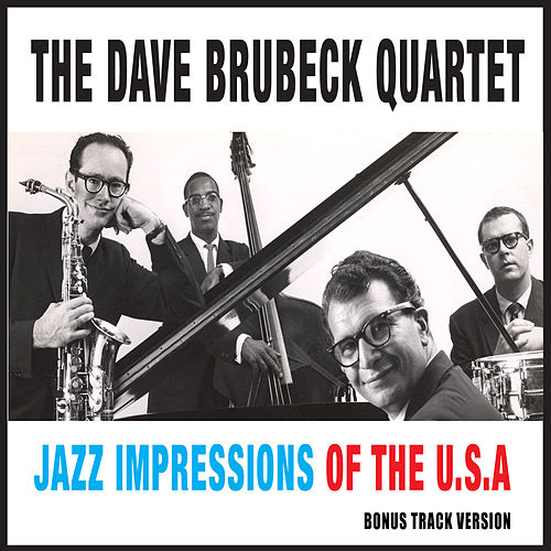 Play & Download Jazz Impressions of the U.S.A. (feat. Paul Desmond) [Bonus Track Version] by Dave Brubeck | Napster