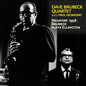 Newport 1958: Brubeck Plays Ellington (feat. Paul Desmond) [Bonus Track Version] by Dave Brubeck