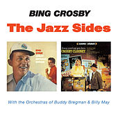 Play & Download The Jazz Sides (Bonus Track Version) by Bing Crosby | Napster