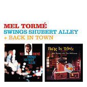 Play & Download Swings Shubert Alley + Back in Town (feat. Art Pepper & Marty Paich) by Mel Tormè | Napster