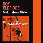 Play & Download Swing Goes Dixie (Bonus Track Version) by Roy Eldridge | Napster