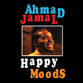 Play & Download Happy Moods (Bonus Track Version) by Ahmad Jamal | Napster