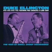 The 1956-58 Small Group Recordings: 4tet/5tet/6tet/7tet (feat. Paul Gonsalves & Clark Terry) [Bonus Track Version] by Duke Ellington