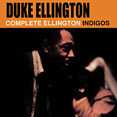 Play & Download The Complete Ellington Indigos by Duke Ellington | Napster