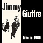 Live in 1960 (Bonus Track Version) by Jimmy Giuffre