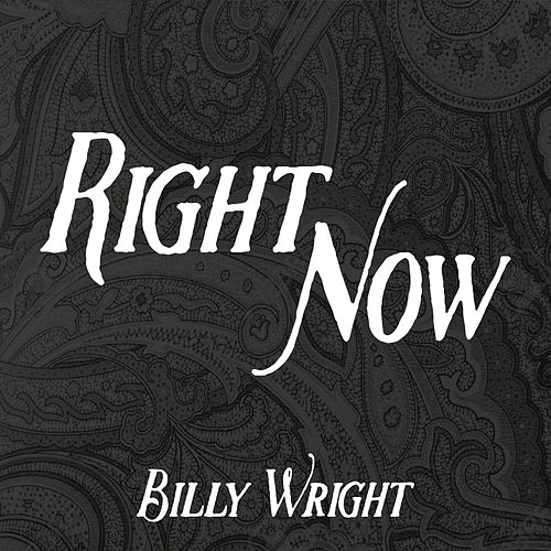 Play & Download Right Now by Billy Wright | Napster