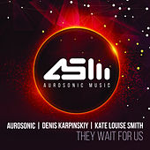 Play & Download They Wait For Us by Aurosonic | Napster