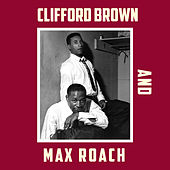Play & Download Clifford Brown & Max Roach (Bonus Track Version) by Max Roach | Napster