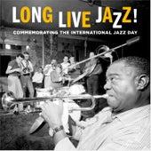 Long Live Jazz! (Commemorating the International Jazz Day) von Various Artists