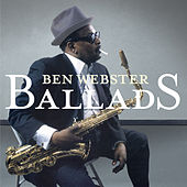 Play & Download Ballads by Ben Webster | Napster