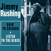 Play & Download Complete Goin' to Chicago + Listen to the Blues (Bonus Track Version) by Jimmy Rushing | Napster
