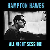 Play & Download All Night Session! by Hampton Hawes | Napster